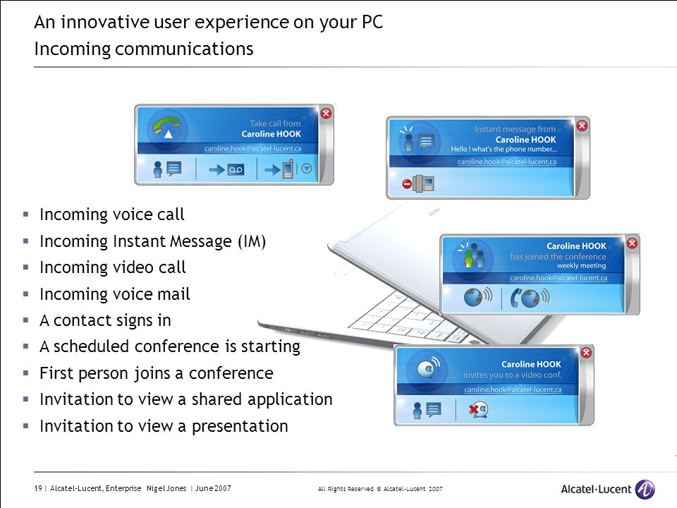 An innovative user experience on your PC Incoming communications