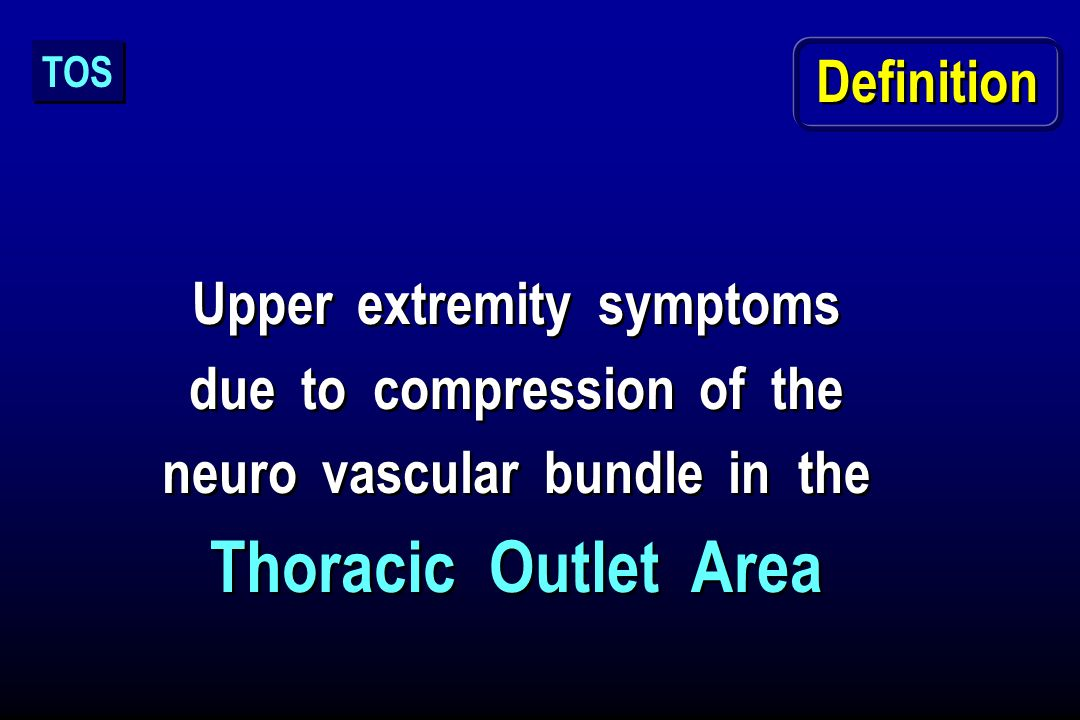 Thoracic Outlet Area Definition Upper extremity symptoms
