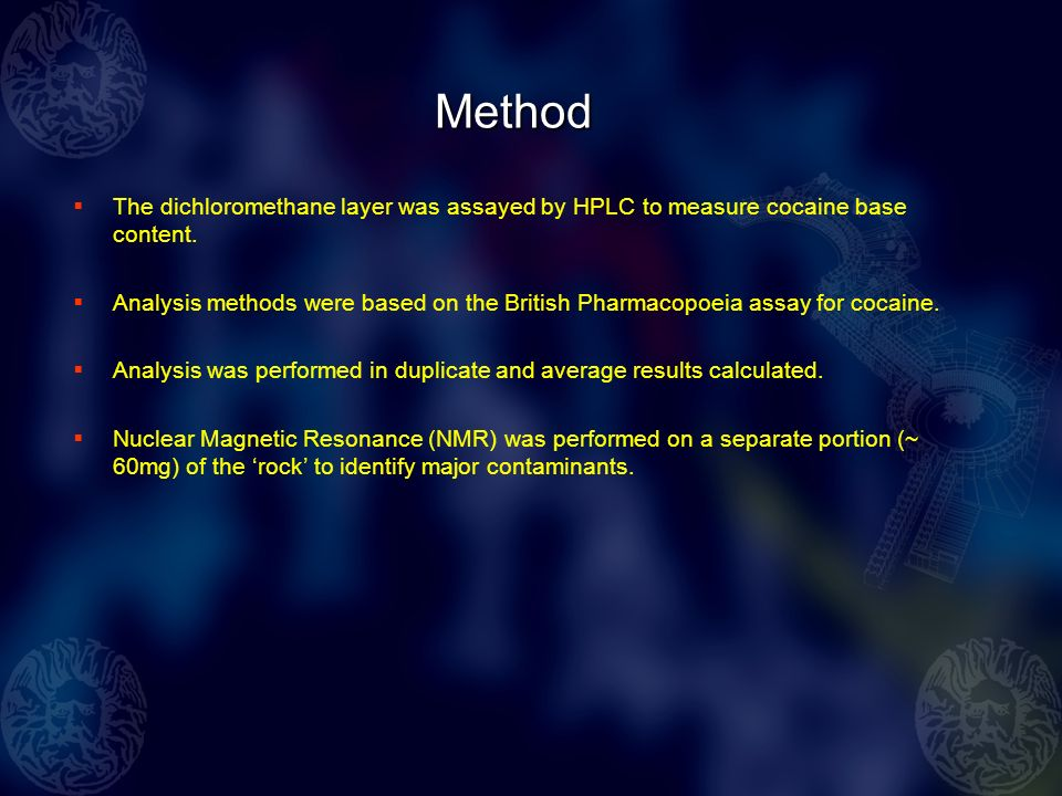 Method The dichloromethane layer was assayed by HPLC to measure cocaine base content.
