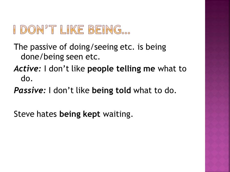 I DON'T LIKE BEING…