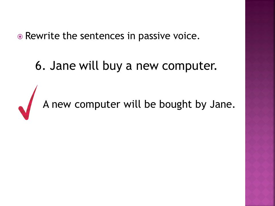6. Jane will buy a new computer.