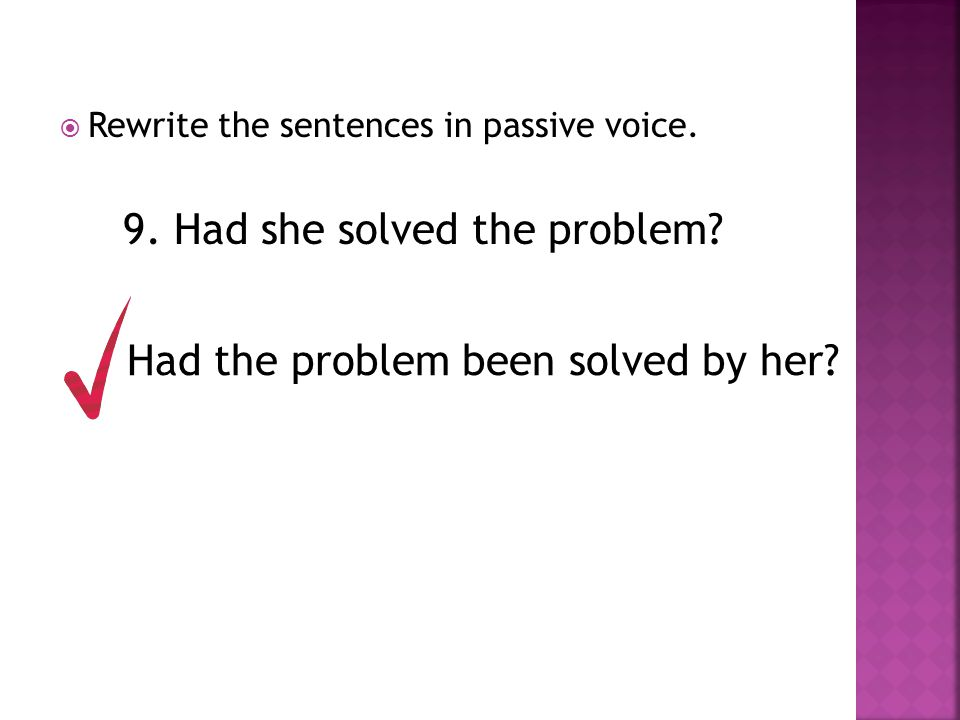 9. Had she solved the problem