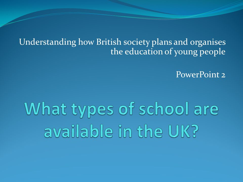 What types of school are available in the UK