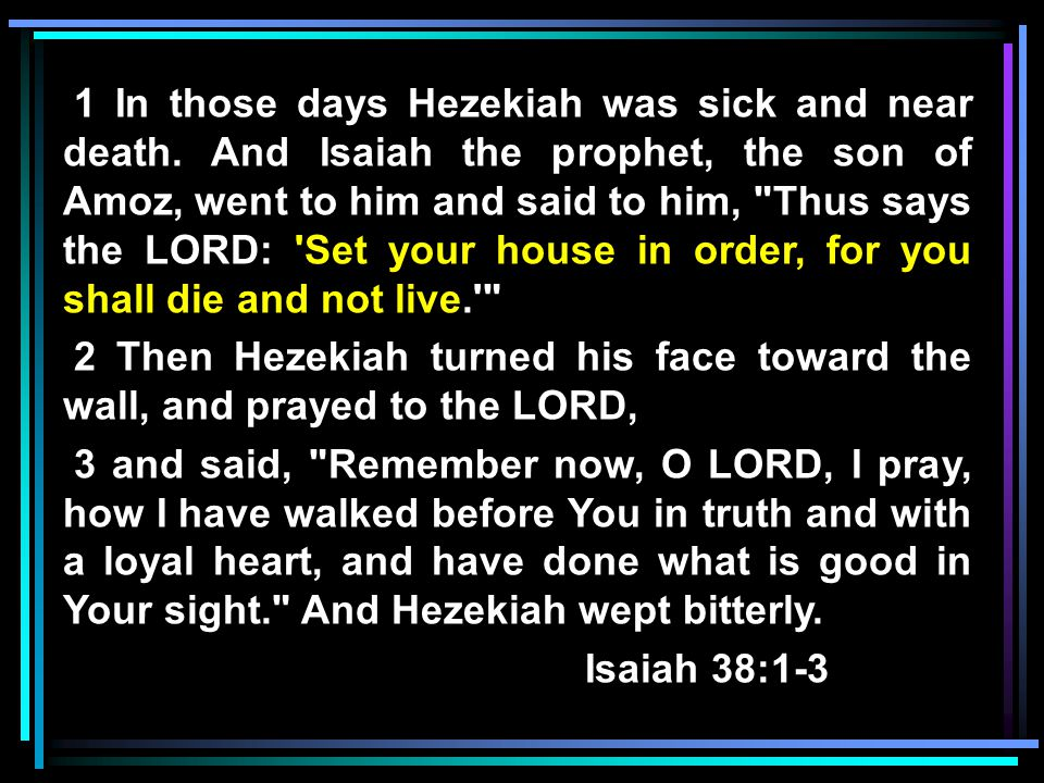 1 In those days Hezekiah was sick and near death