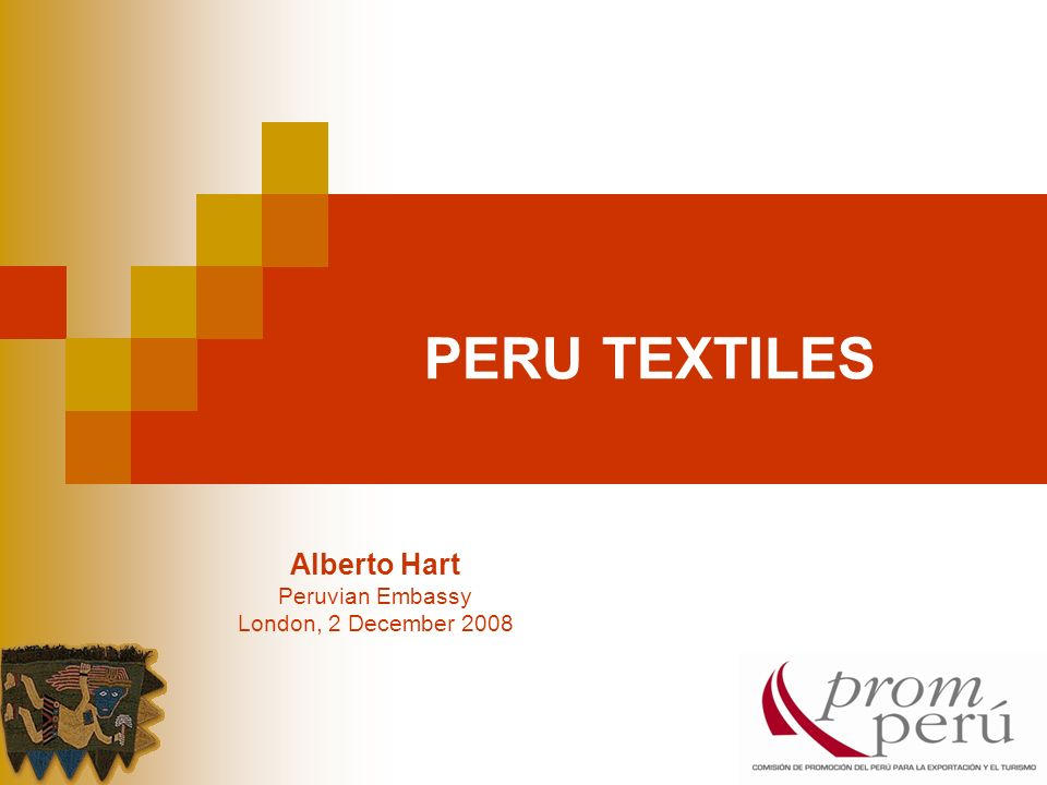 PERU TEXTILES Alberto Hart Peruvian Embassy London, 2 December 2008