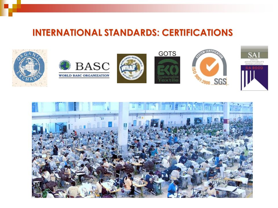 INTERNATIONAL STANDARDS: CERTIFICATIONS