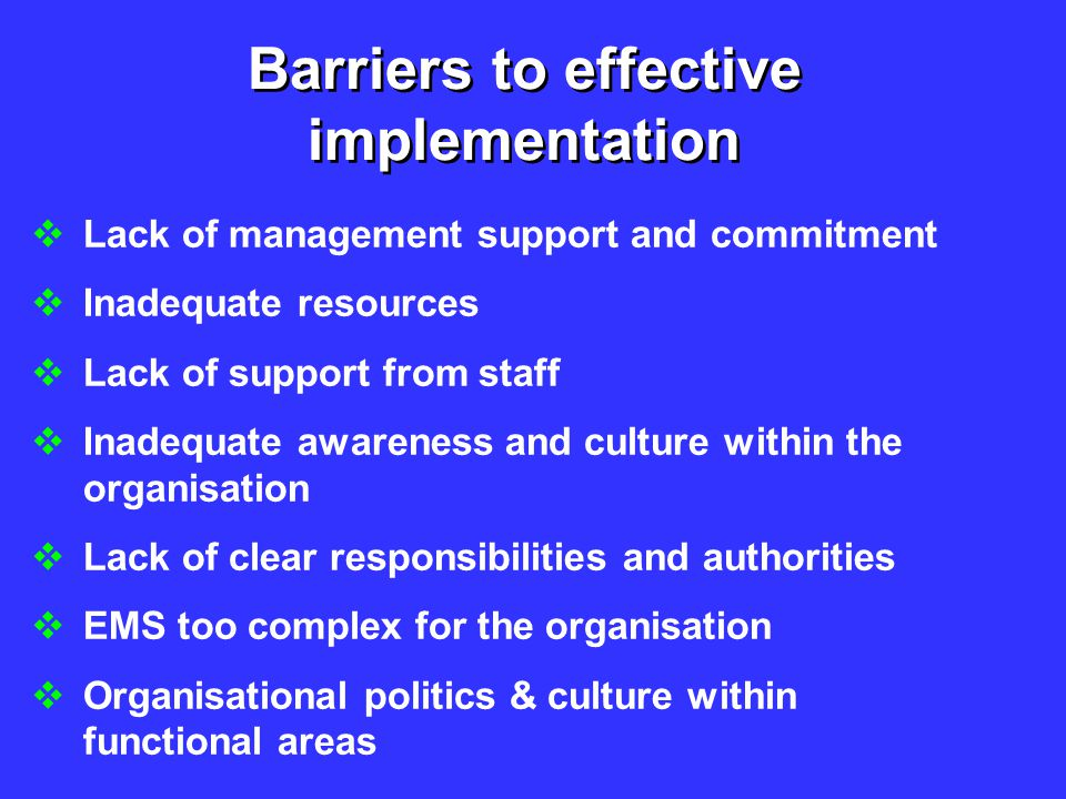 Barriers to effective implementation