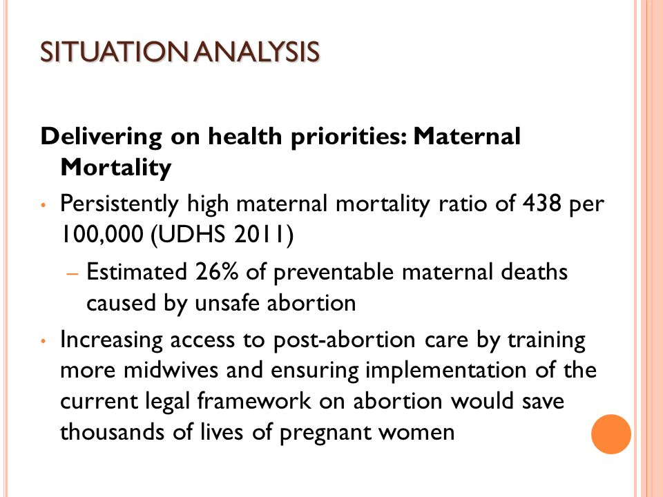 SITUATION ANALYSIS Delivering on health priorities: Maternal Mortality
