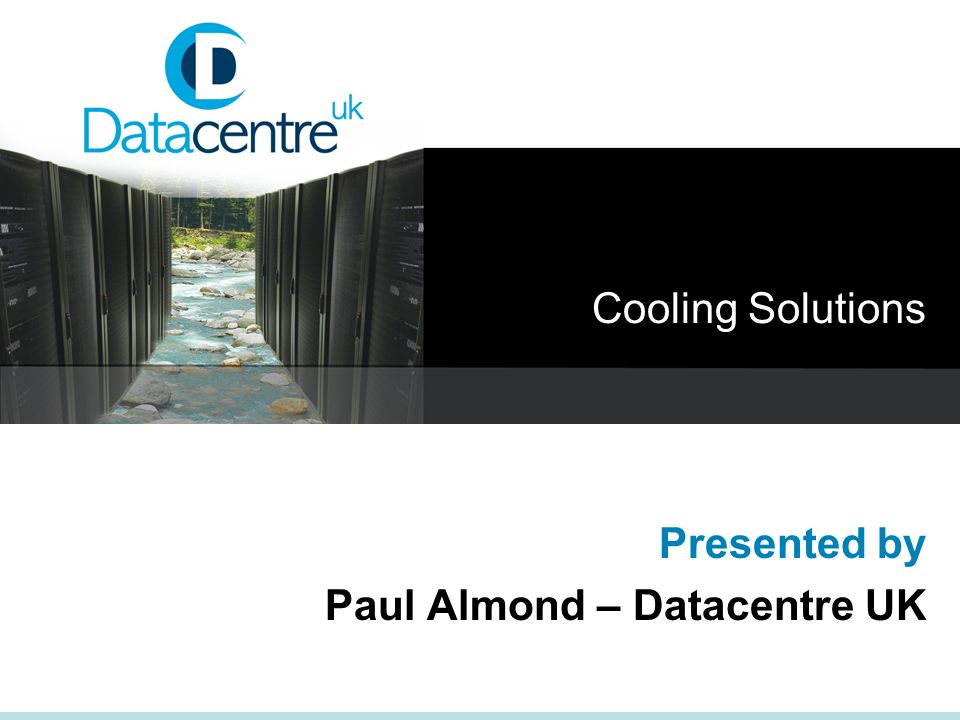 Presented by Paul Almond – Datacentre UK