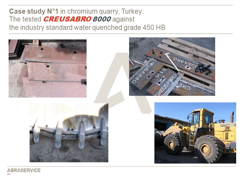 Case study N°1 in chromium quarry, Turkey: The tested CREUSABRO 8000 against the industry standard water quenched grade 450 HB