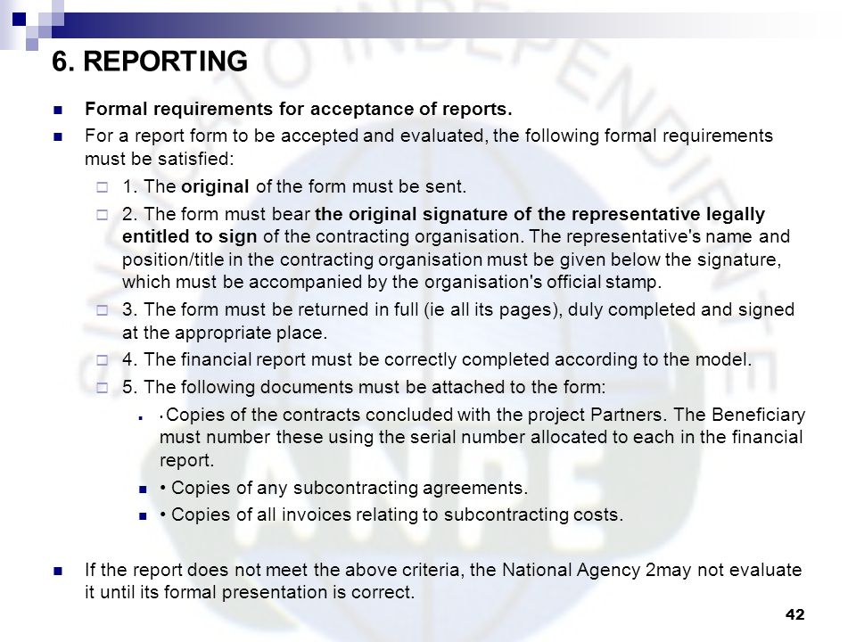 6. REPORTING Formal requirements for acceptance of reports.