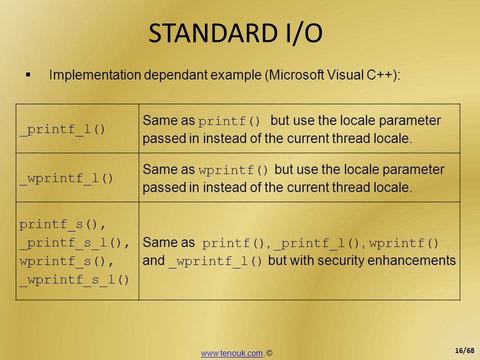 STANDARD I/O Implementation dependant example (Microsoft Visual C++): _printf_l()