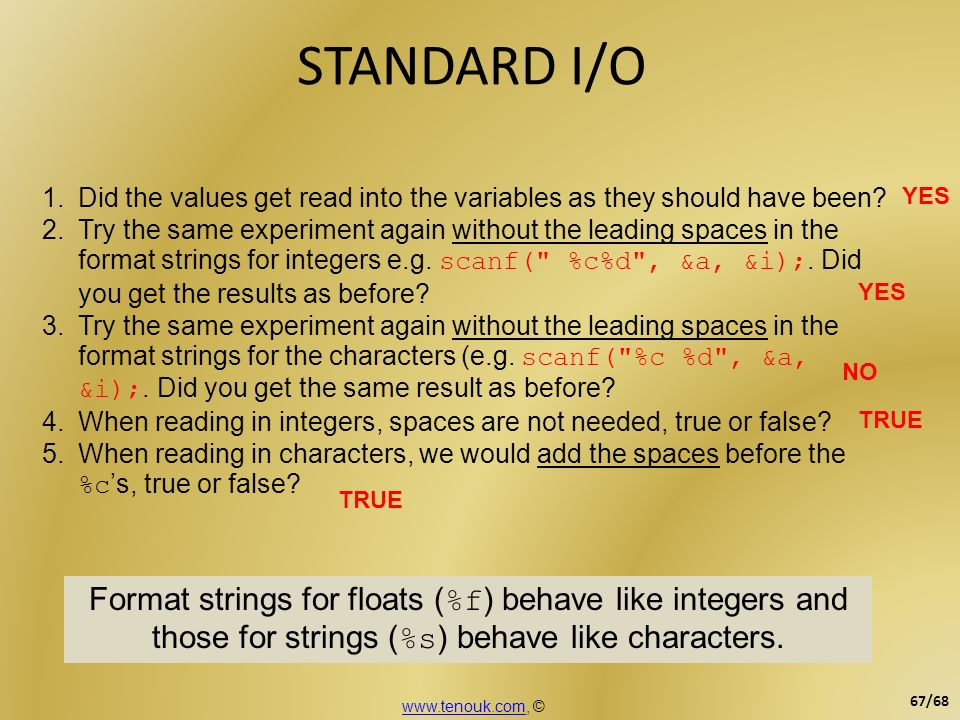STANDARD I/O Did the values get read into the variables as they should have been