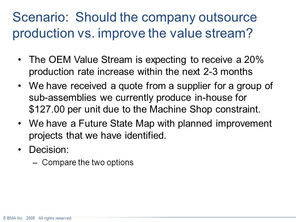 Scenario: Should the company outsource production vs