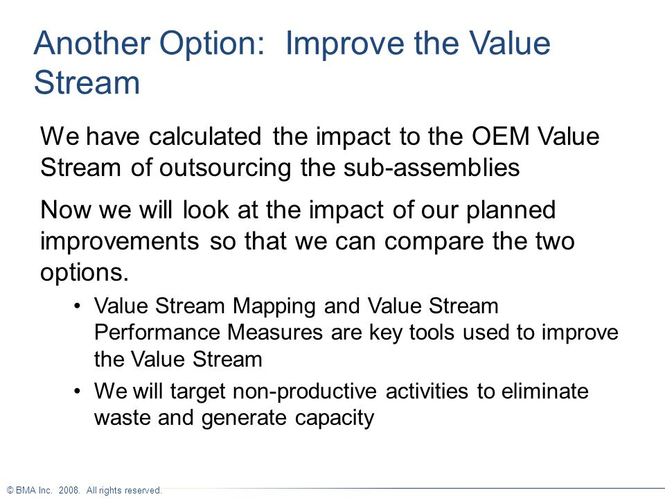 Another Option: Improve the Value Stream