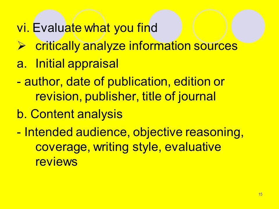 vi. Evaluate what you find critically analyze information sources