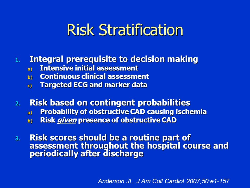 Risk Stratification Integral prerequisite to decision making