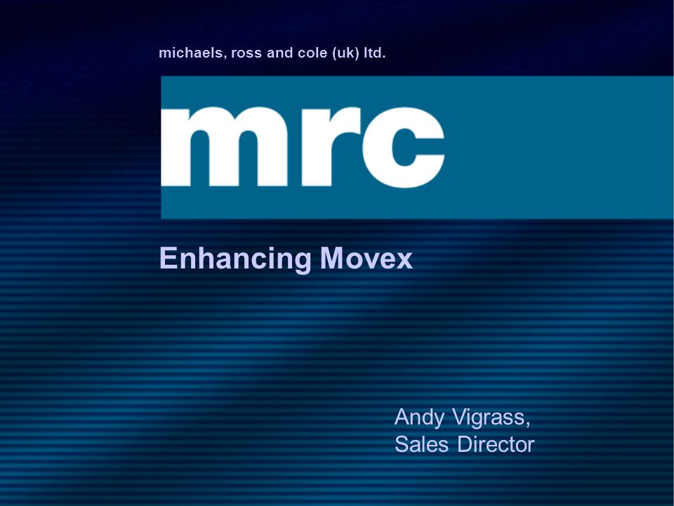 Enhancing Movex Andy Vigrass, Sales Director