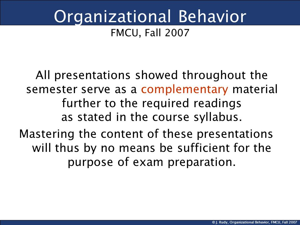 Organizational Behavior FMCU, Fall 2007