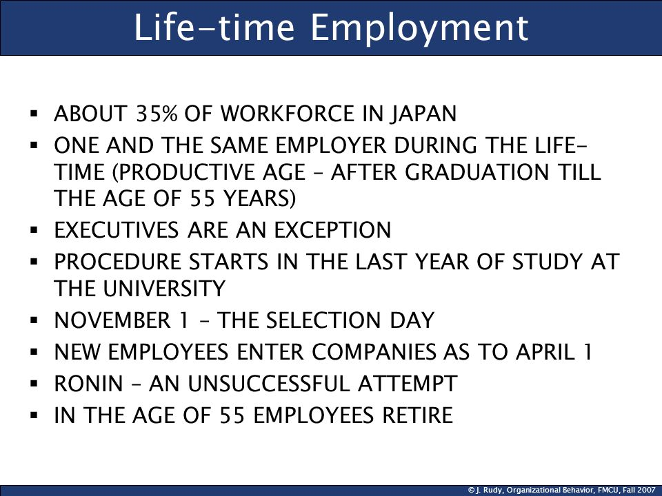 Life-time Employment ABOUT 35% OF WORKFORCE IN JAPAN