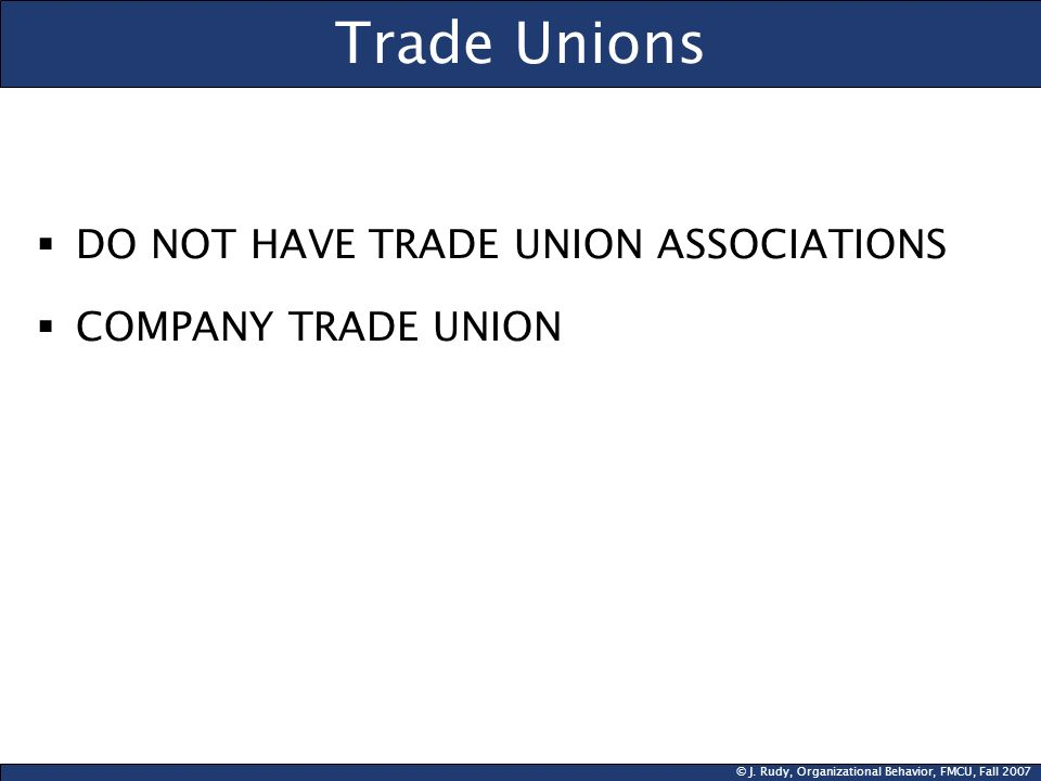 Trade Unions DO NOT HAVE TRADE UNION ASSOCIATIONS COMPANY TRADE UNION