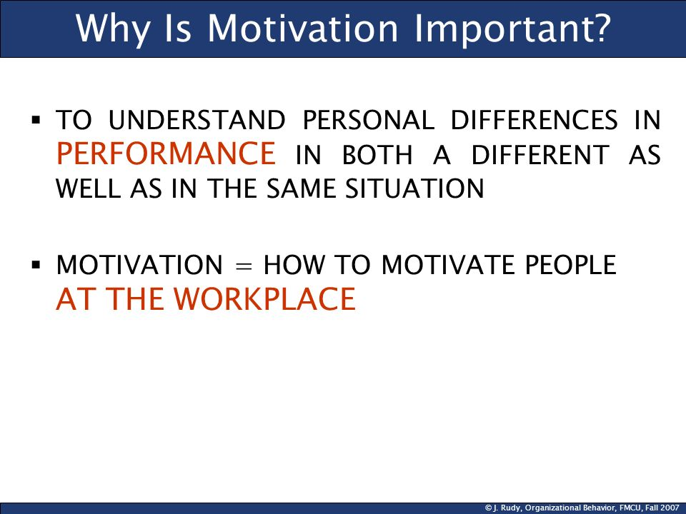 Why Is Motivation Important