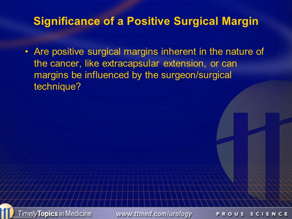 Significance of a Positive Surgical Margin