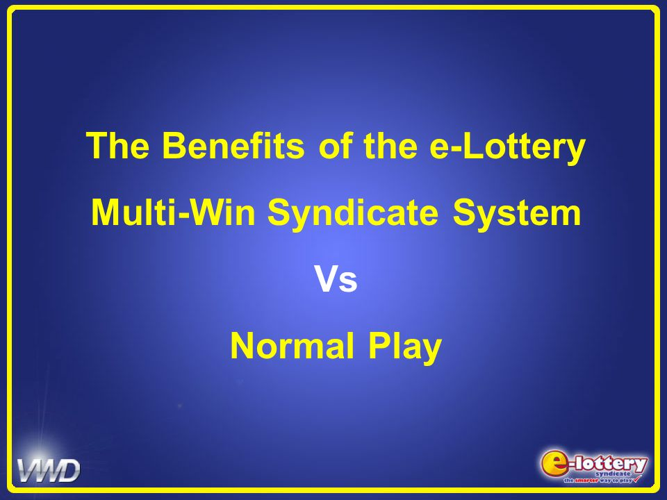 The Benefits of the e-Lottery Multi-Win Syndicate System