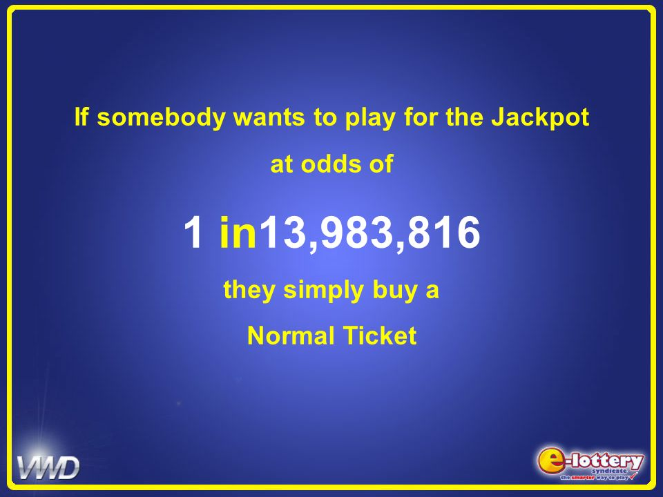 If somebody wants to play for the Jackpot