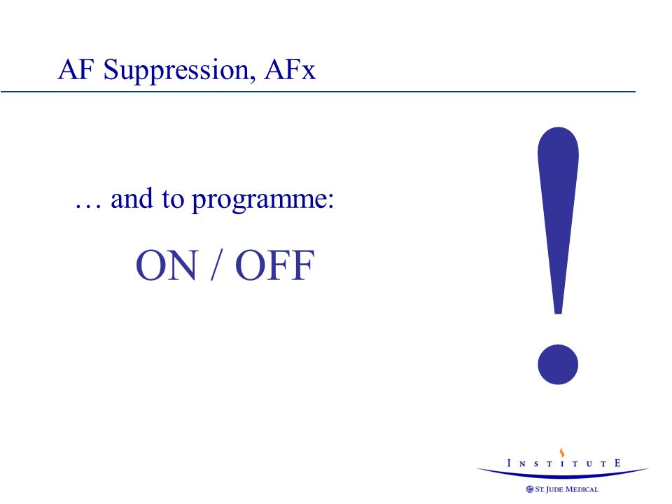 AF Suppression, AFx ! … and to programme: ON / OFF