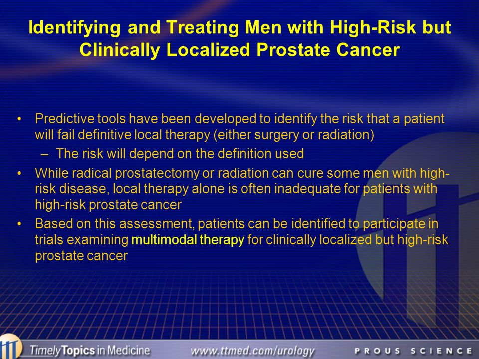 Identifying and Treating Men with High-Risk but Clinically Localized Prostate Cancer