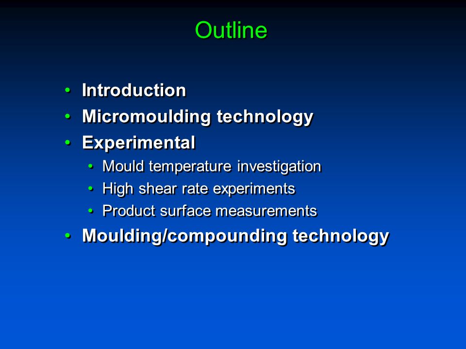 Outline Introduction Micromoulding technology Experimental