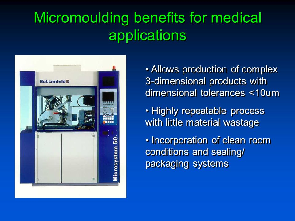 Micromoulding benefits for medical applications