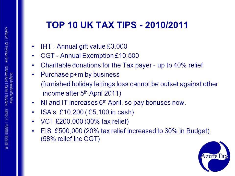 TOP 10 UK TAX TIPS /2011 IHT - Annual gift value £3,000