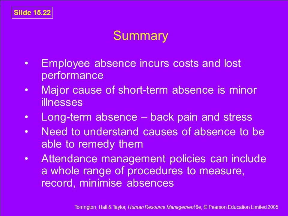 Summary Employee absence incurs costs and lost performance