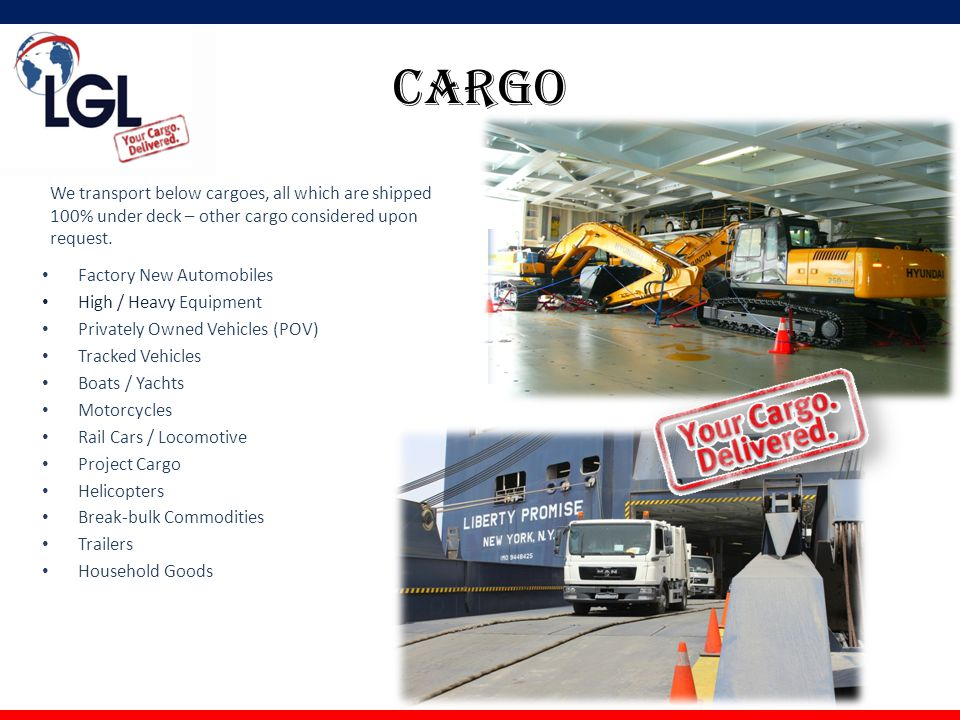 CARGO We transport below cargoes, all which are shipped 100% under deck – other cargo considered upon request.