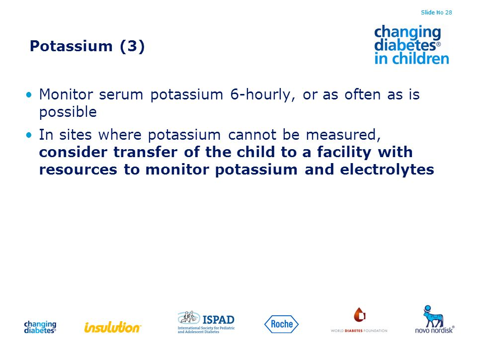 Monitor serum potassium 6-hourly, or as often as is possible