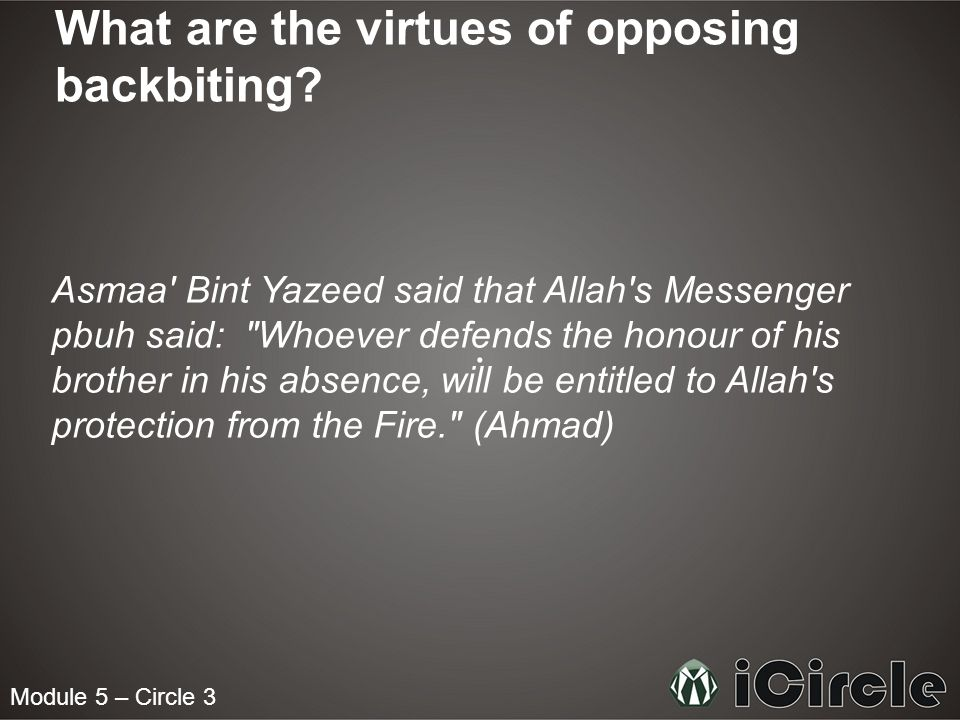 What are the virtues of opposing backbiting