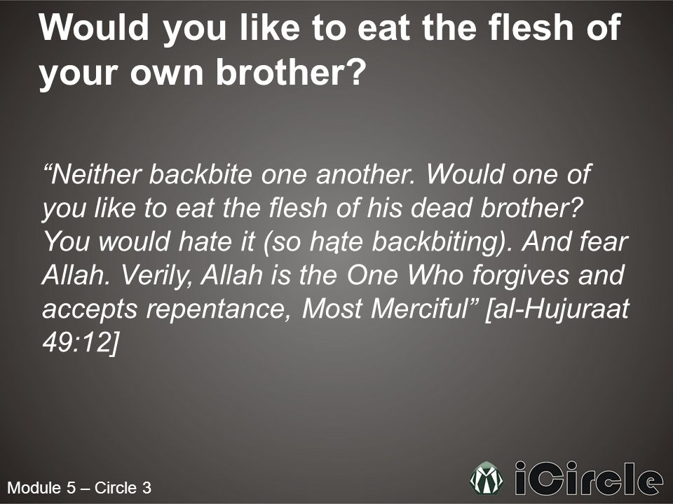 Would you like to eat the flesh of your own brother