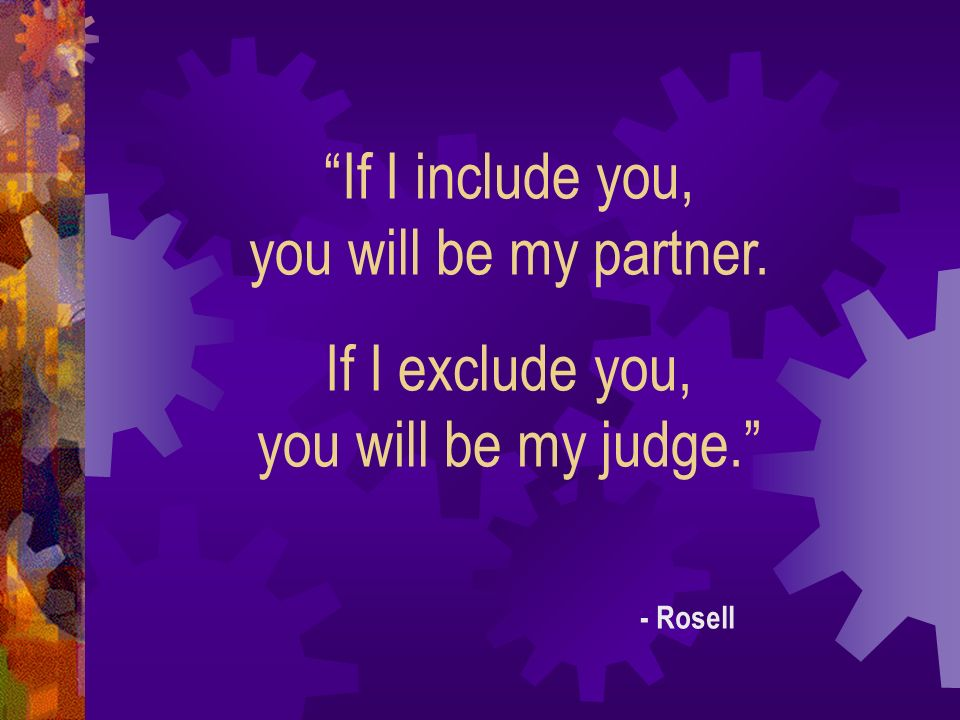 If I include you, you will be my partner.