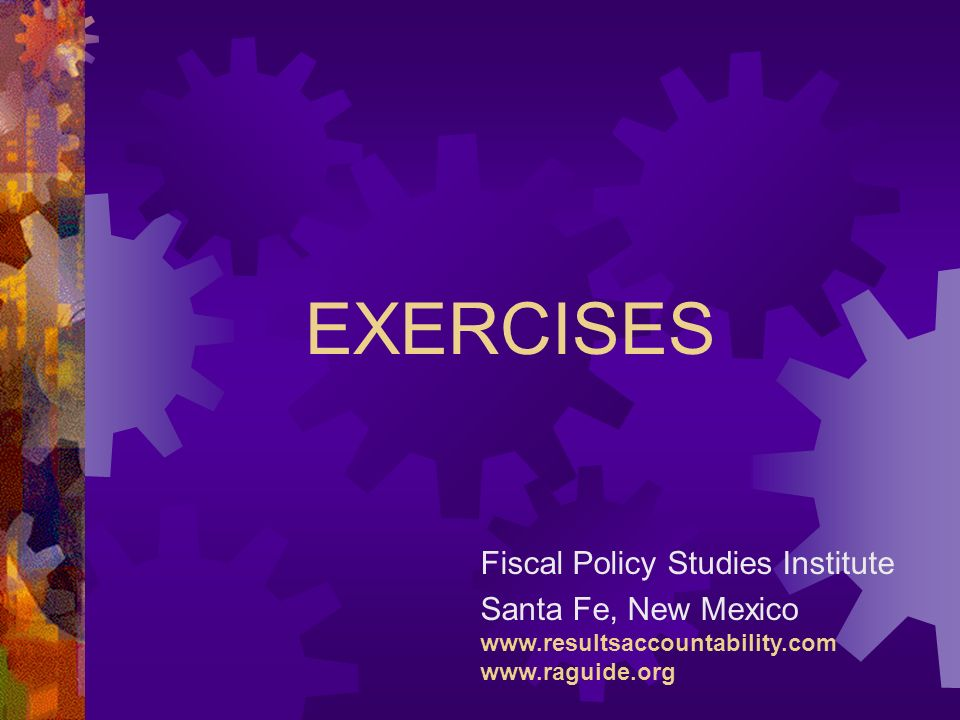 EXERCISES Fiscal Policy Studies Institute