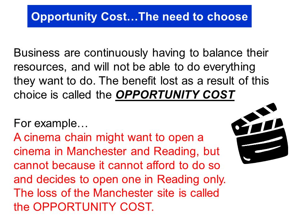 Opportunity Cost…The need to choose