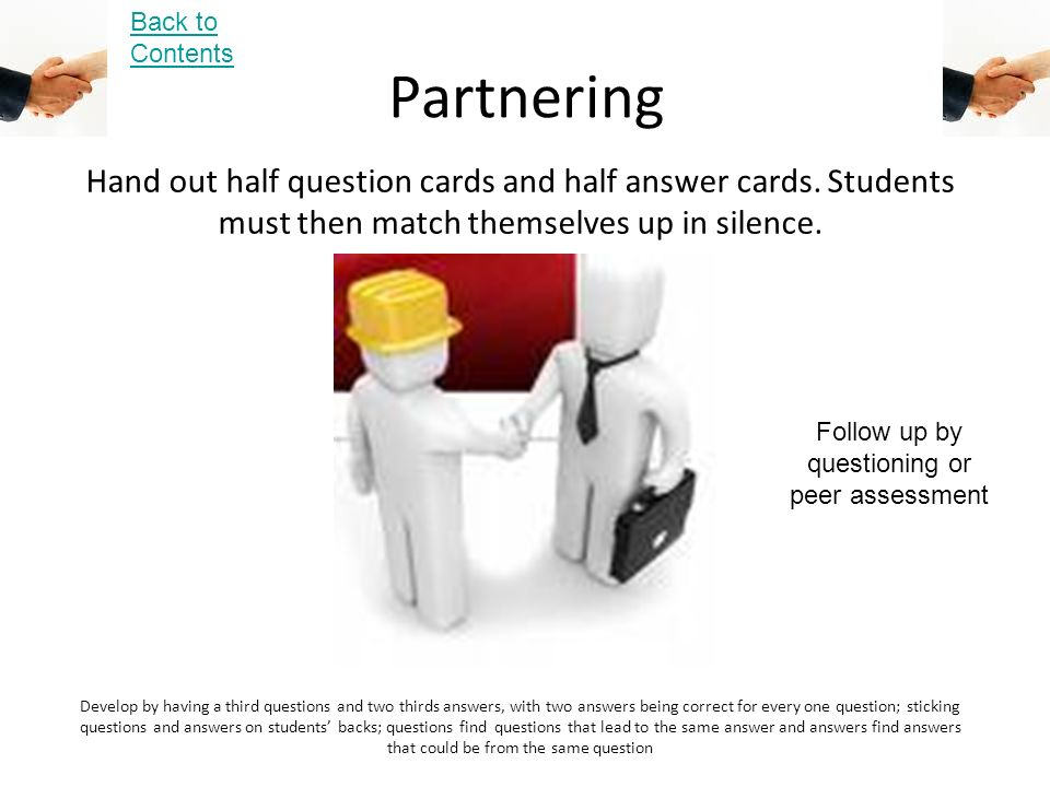 Follow up by questioning or peer assessment
