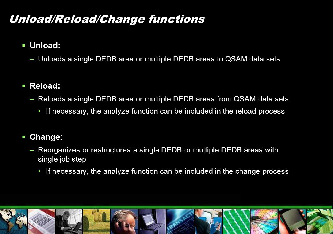 Unload/Reload/Change functions