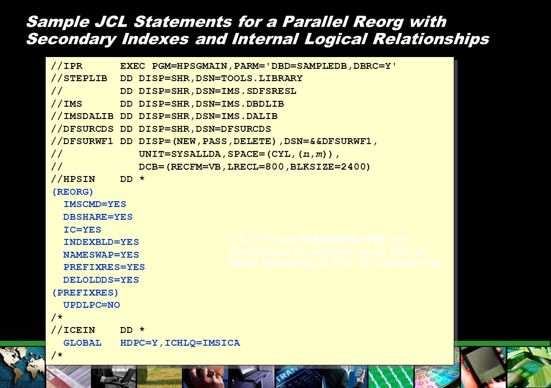 Sample JCL Statements for a Parallel Reorg with Secondary Indexes and Internal Logical Relationships