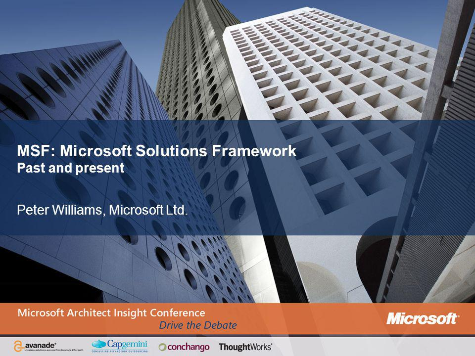 MSF: Microsoft Solutions Framework Past and present