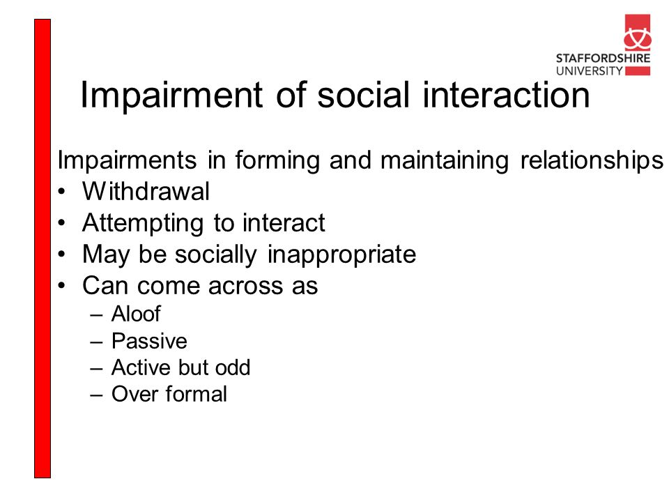 Impairment of social interaction