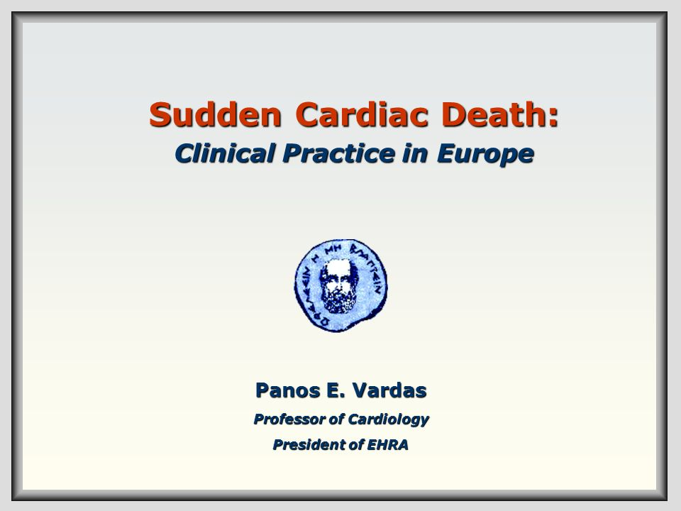 Sudden Cardiac Death: Clinical Practice in Europe
