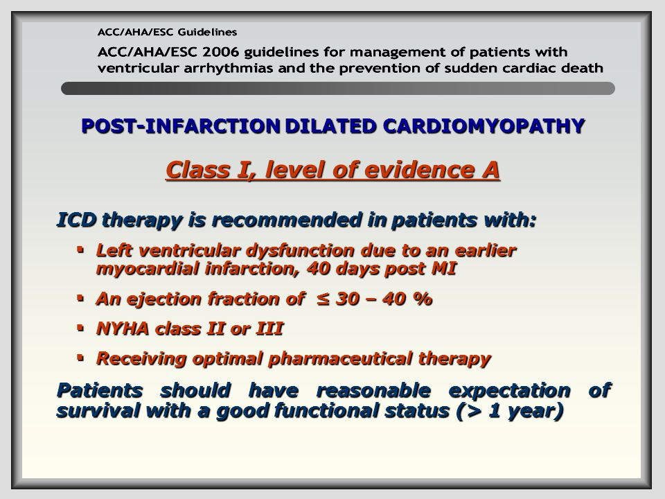 POST-INFARCTION DILATED CARDIOMYOPATHY Class I, level of evidence A