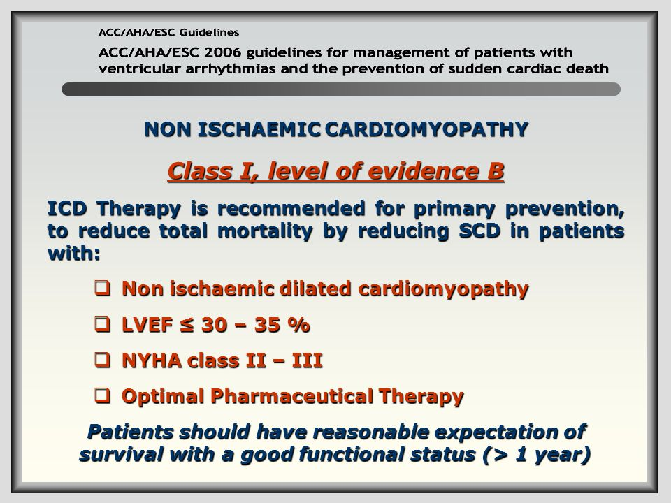 NON ISCHAEMIC CARDIOMYOPATHY Class I, level of evidence B